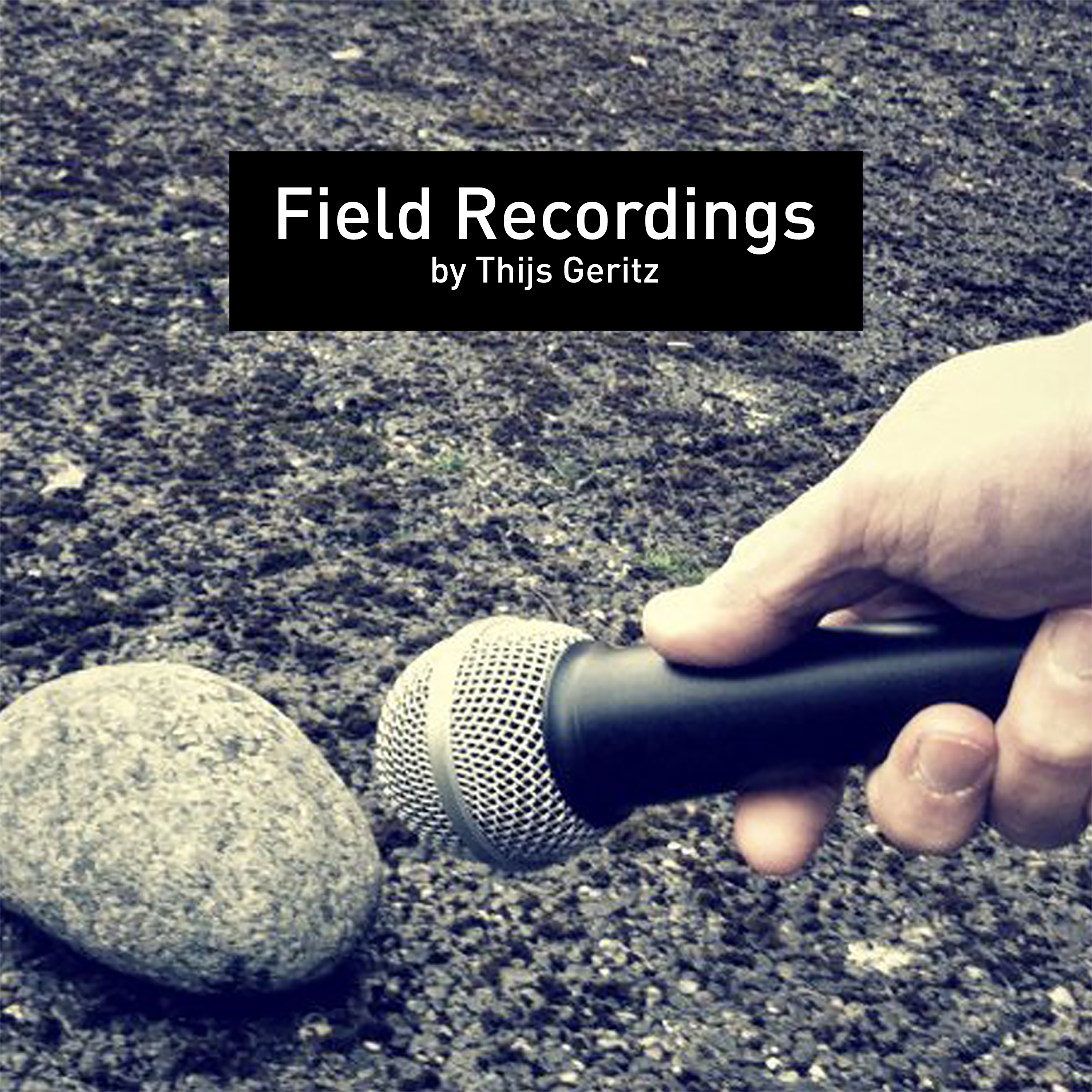 Field Recordings by Thijs Geritz